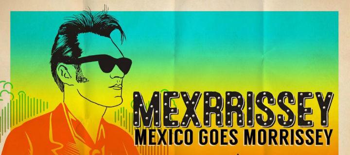 Hola Mexrrissey! Eine mexikanische Super-Group interpretiert Morrissey-Songs neu